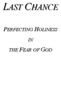 Last Chance Perfecting Holiness in the Fear of God