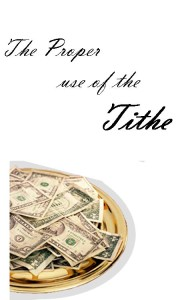 The Proper use of The Tithe
