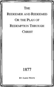 The Redeemer and Redeemed or the Plan of Redemption through Christ