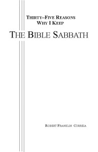 Thirty five Reasons why I keep the Bible Sabbath